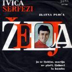 Ivica Serfezi - 1965 Zelja