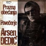 Arsen Dedic - 1969 Prazna obecanja