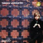 Bisera Veletanlic - 1972 Dugo