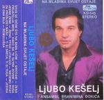 Ljubo Keselj - Diskigrafija 16743442_LJUBOKESELJ_kaseta